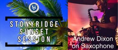 Stonyridge Sunset Session with Andrew Dixon On Sax