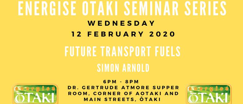 Energise Ōtaki Inc. Seminar Series - Future Transport Fuels