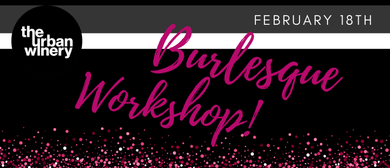 Burlesque Dance Workshop!
