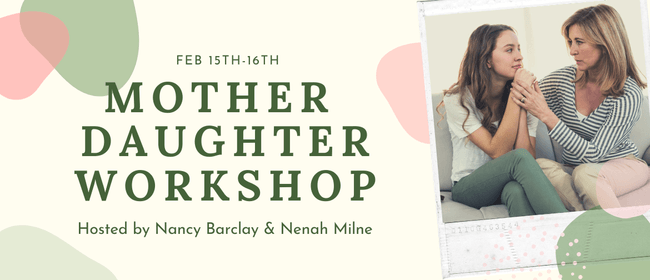 Mother & Daughter Weekend Workshop: POSTPONED
