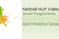 April Holiday Netball Sessions - Year 1-8