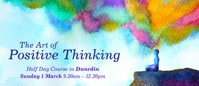 The Art of Positive Thinking Half Day Course