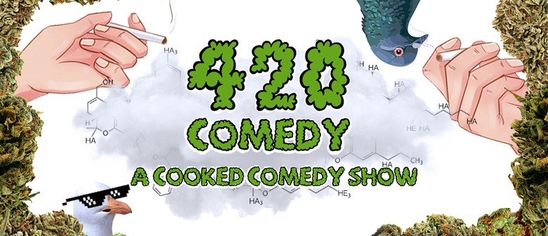 420 Comedy! A Cooked Comedy Show