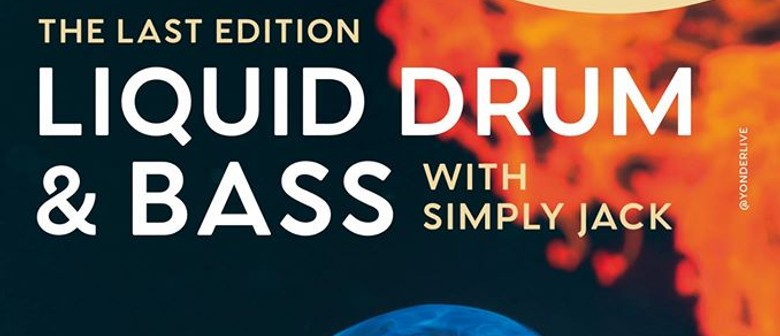 Liquid Drum And Bass with Simply Jack: The Last Edition