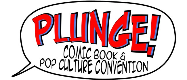 PLUNGE! Comic Book & Pop Culture Convention