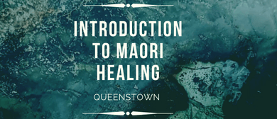 Introduction to Māori Healing: POSTPONED