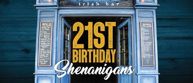 21st Shenanigans - Birthday Week