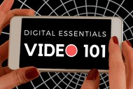 Digital Essentials: Video 101
