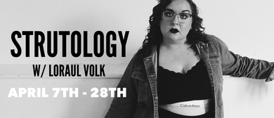 Strutology 4-Week Block w/ Loraul Volk: CANCELLED