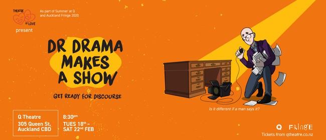 Dr Drama Makes a Show