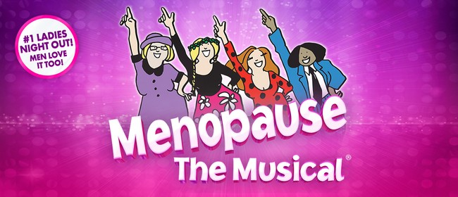 Menopause The Musical: CANCELLED