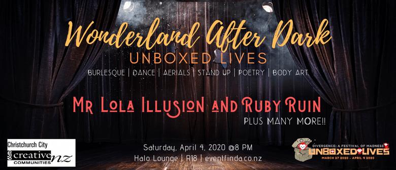 Wonderland After Dark: Unboxed Lives: CANCELLED