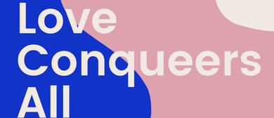 Love Conqueers - Pride Craft Fair