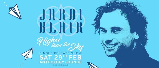 Jarni Blair - Higher Than The Sky Single Release Show