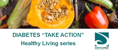 Diabetes ' Take Action' Healthy Living series
