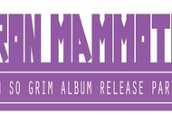 Iron Mammoth - Oh So Grim Album Release Party
