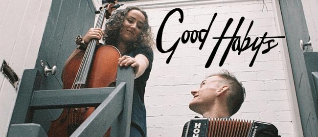 Good Habits - UK Duo NZ Tour
