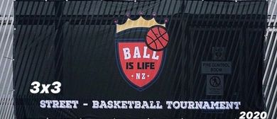 Ball is life NZ - 3x3 Street Basketball Tournament 2020