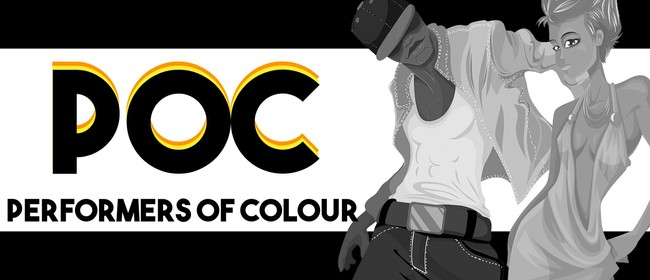 POC: Performers of Colour: CANCELLED