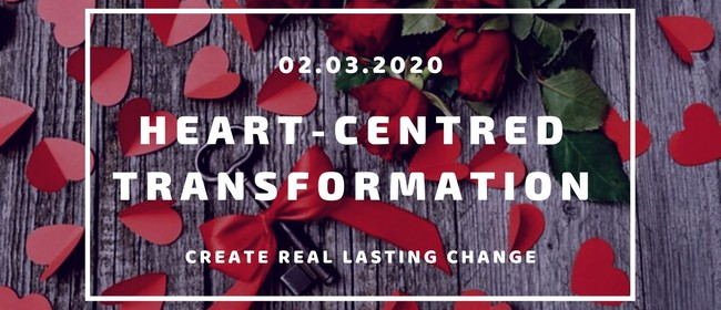 Heart-centred Transformation: Create Real Lasting Change