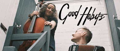 Good Habits - UK Duo NZ Tour