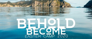 Behold, Become, Orama Family Easter Camp