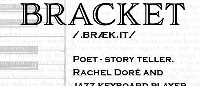 Bracket Spoken Word and Music