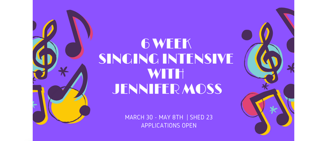 6-Week Singing Intensive with Jennifer Moss