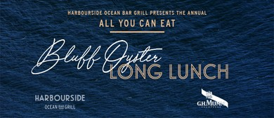 All You Can Eat Bluff Oyster Long Lunch