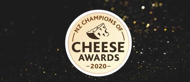 NZ Champions of Cheese Awards 2020: CANCELLED
