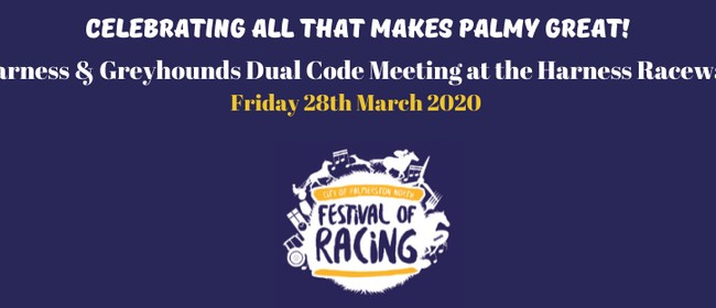 Harness & Greyhounds: Manawatu Raceway Dual Code Race Night: CANCELLED