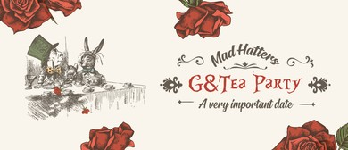Mad Hatters G&Tea Party