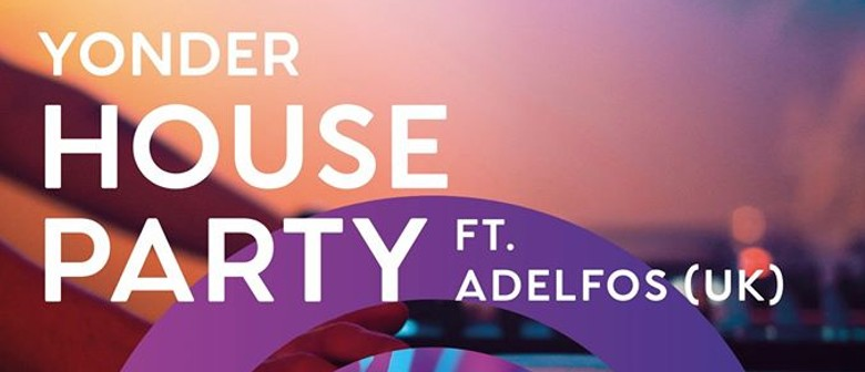 Yonder House Party Ft Adelfos