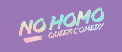 No Homo: Queer Comedy - March 2020