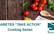 Diabetes 'Take Action' Cooking Series