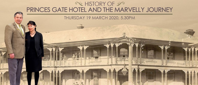 History of Princes Gate Hotel and The Marvelly Journey: POSTPONED