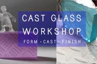Cast Glass Workshop - Taster Session