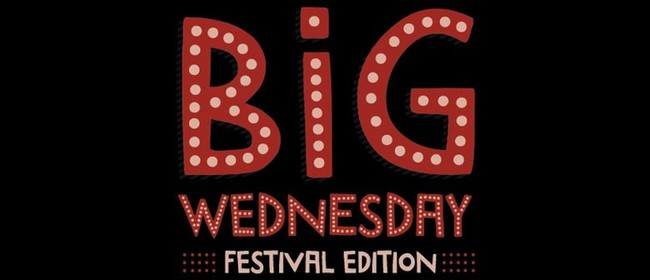 BiG Wednesday - Late & Live Festival Edition: CANCELLED