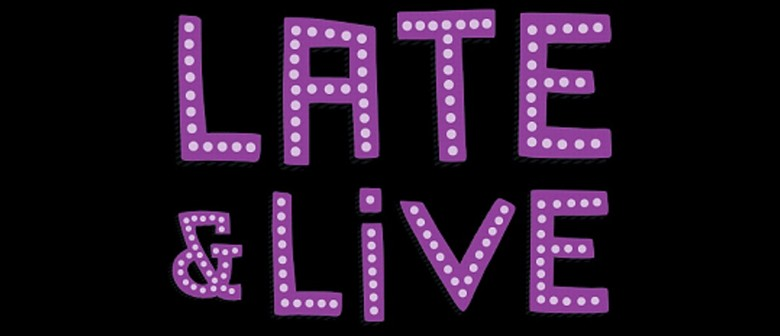 Late & Live at The Classic: CANCELLED