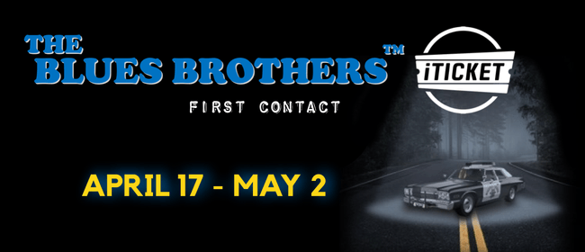 The Blues Brothers™ Musical: First Contact: POSTPONED