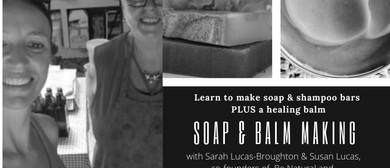 Soap & Balm Making with Sarah & Susan Lucas