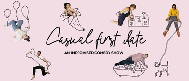 Casual First Date - An Improvised Comedy Show: CANCELLED