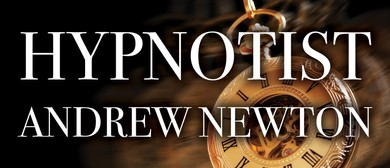 Andrew Newton - World Famous Hypnotist Live: CANCELLED