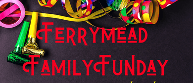 Ferrymead Family Funday