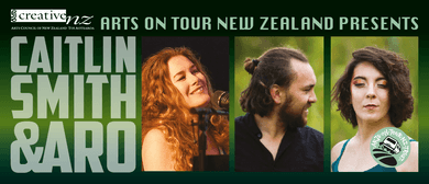 Caitlin Smith and ARO are coming to Kaeo: CANCELLED