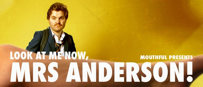 Look at me now, Mrs Anderson!: CANCELLED