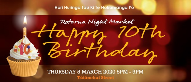Rotorua Night Market 10th Birthday Party