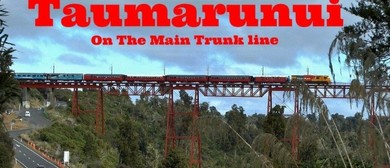 Taumarunui On the Main Trunk Line 2020