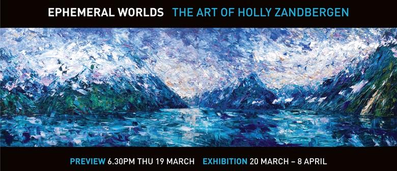 Ephemeral Worlds - The Art Of Holly Zandbergen