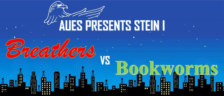 AUES Presents Stein I: Breathers vs Bookworms